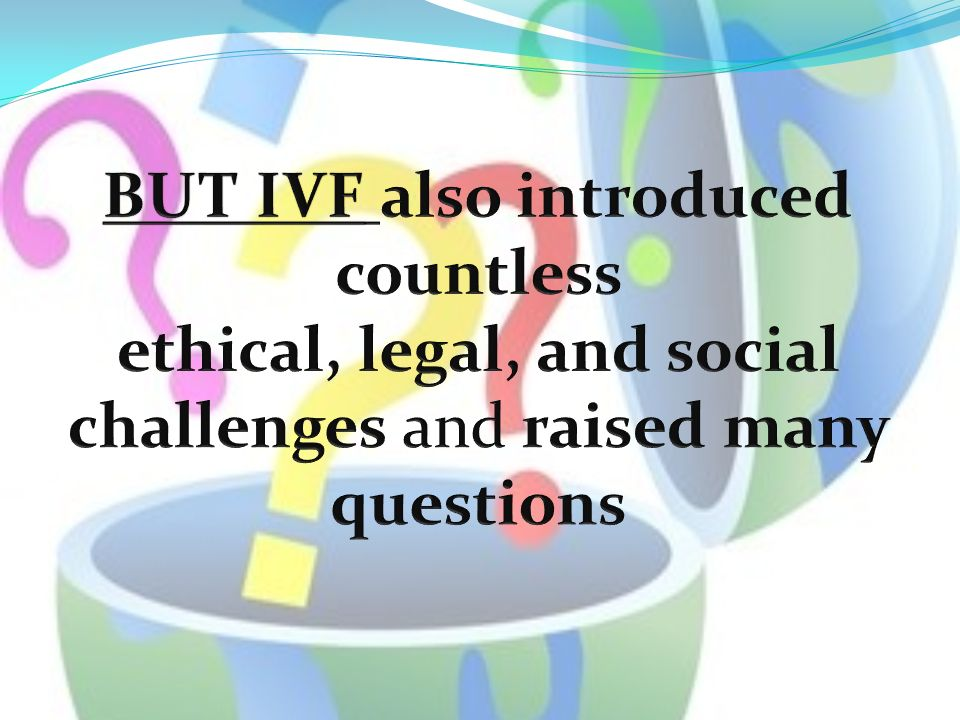 BUT IVF also introduced