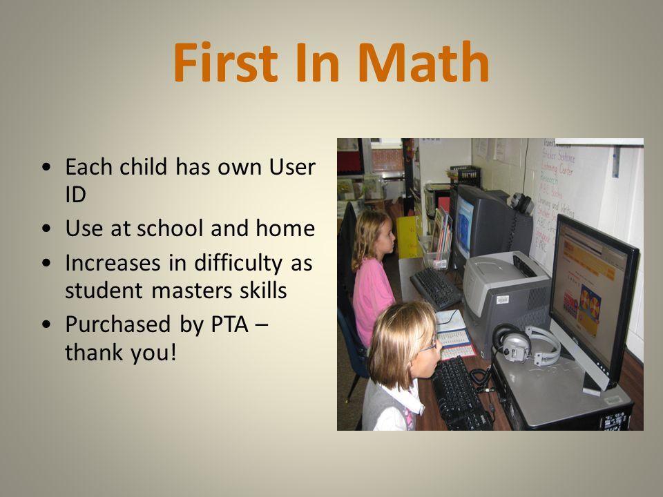 First In Math Each child has own User ID Use at school and home