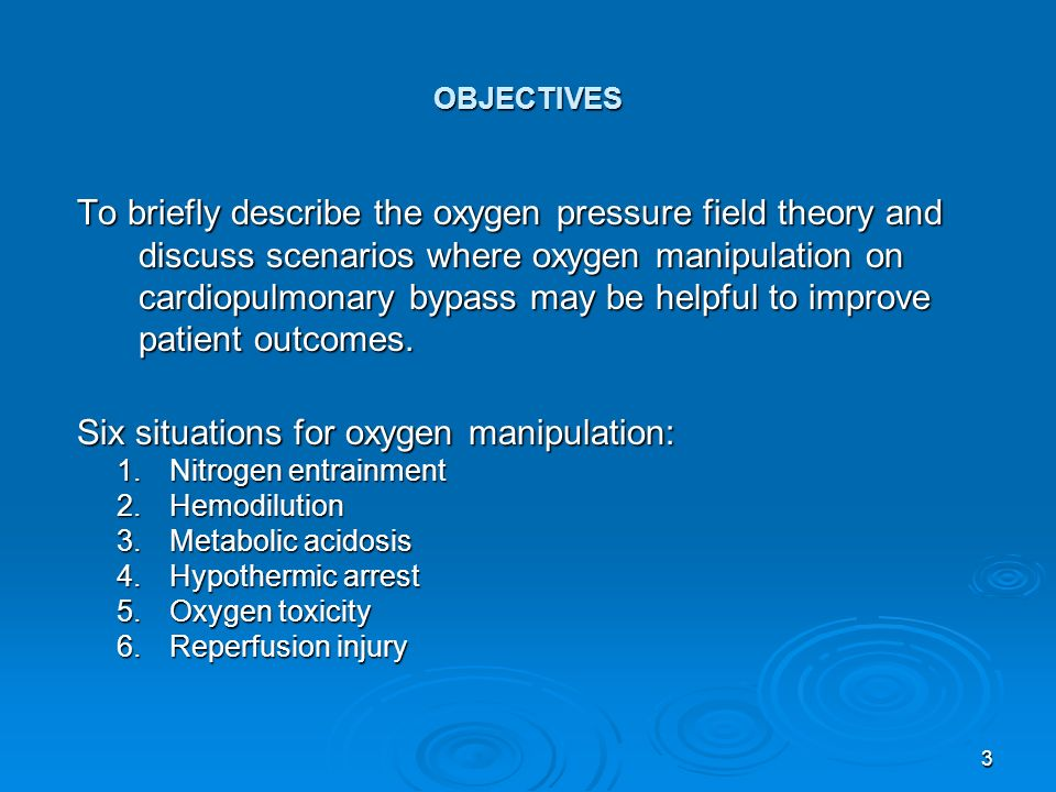 Six situations for oxygen manipulation: