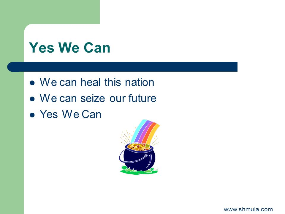 Yes We Can We can heal this nation We can seize our future Yes We Can