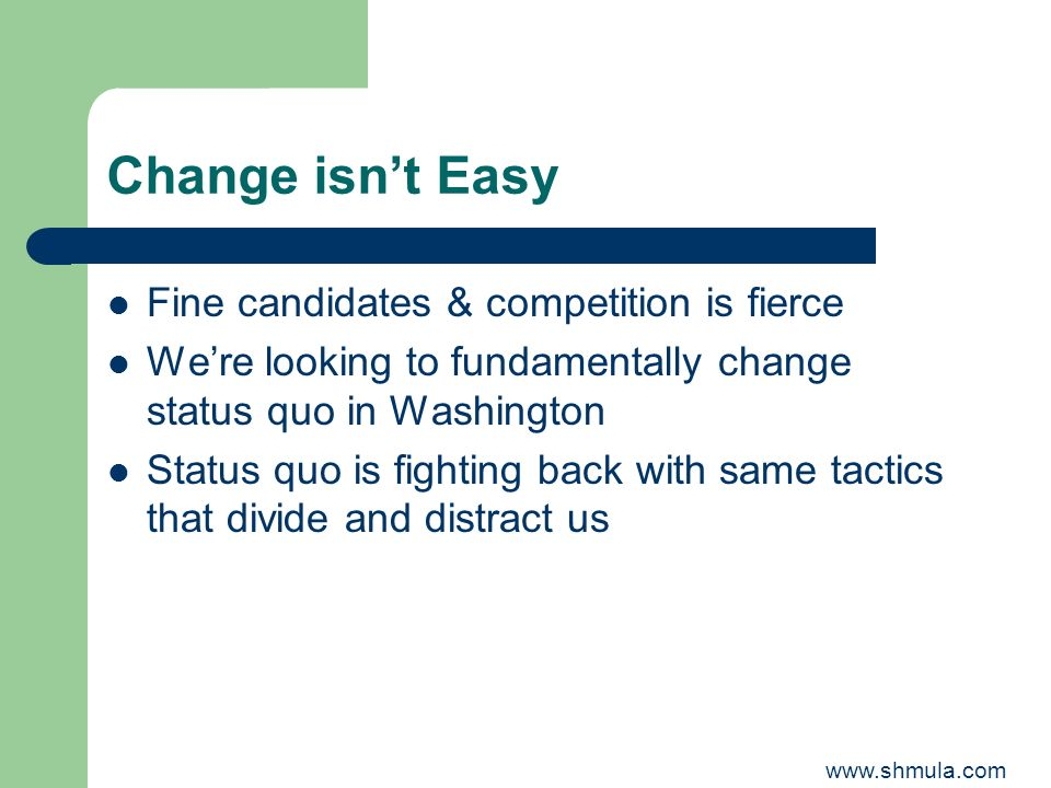 Change isn't Easy Fine candidates & competition is fierce