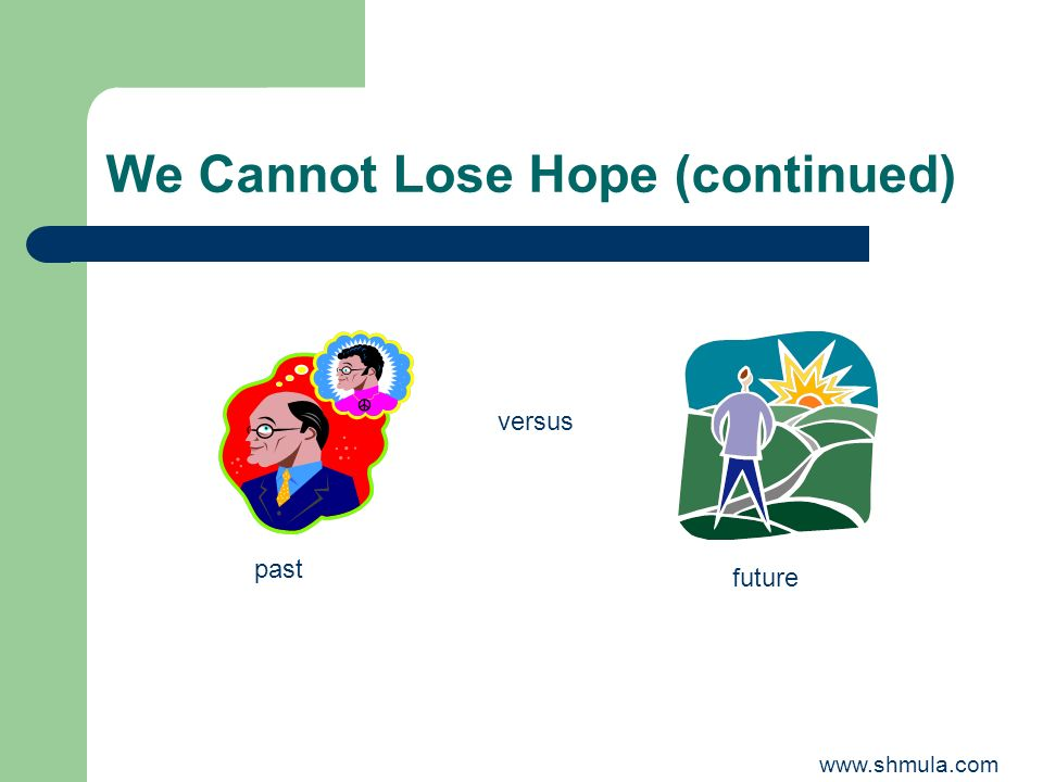 We Cannot Lose Hope (continued)