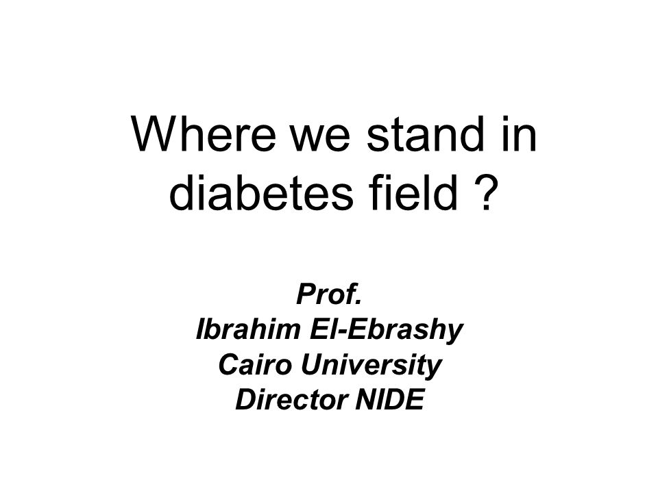 Where we stand in diabetes field