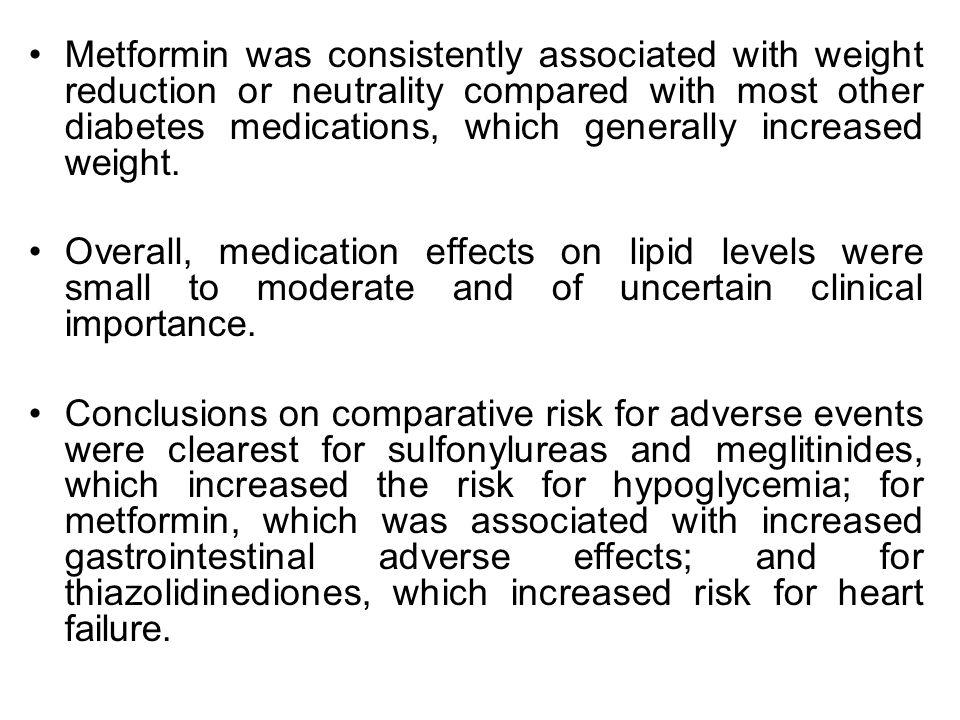 Metformin was consistently associated with weight reduction or neutrality compared with most other diabetes medications, which generally increased weight.