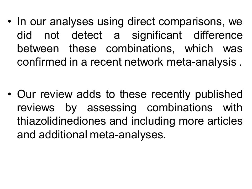 In our analyses using direct comparisons, we did not detect a significant difference between these combinations, which was confirmed in a recent network meta-analysis .