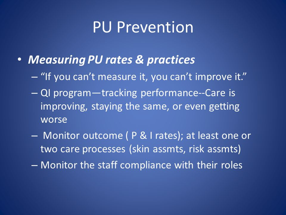 PU Prevention Measuring PU rates & practices