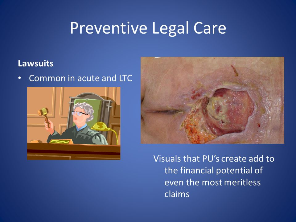Preventive Legal Care Lawsuits Judgments Common in acute and LTC