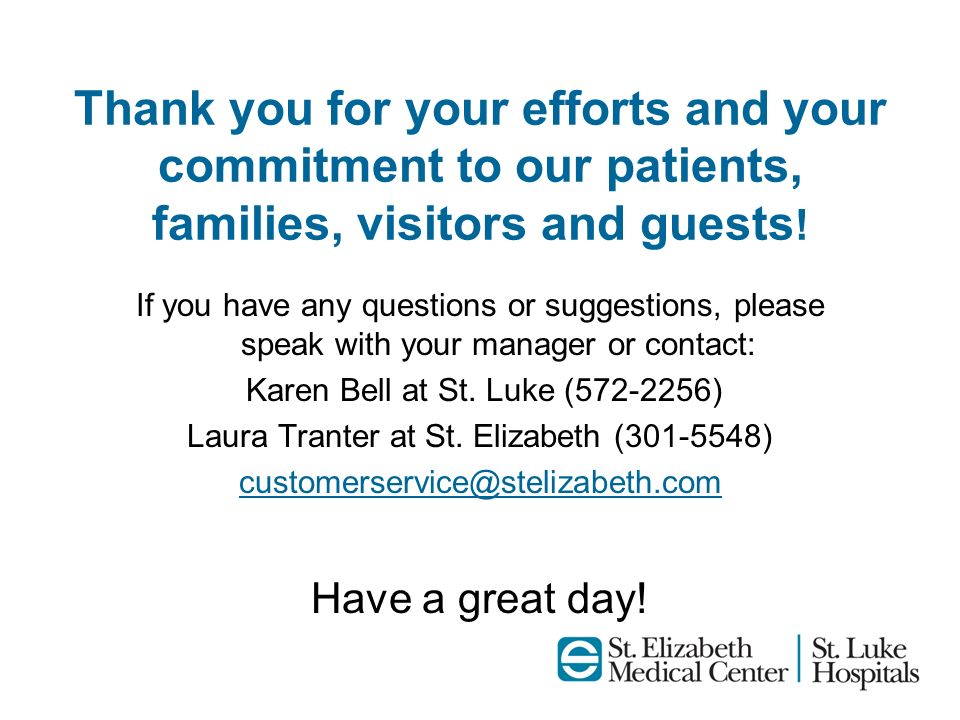 Thank you for your efforts and your commitment to our patients, families, visitors and guests!