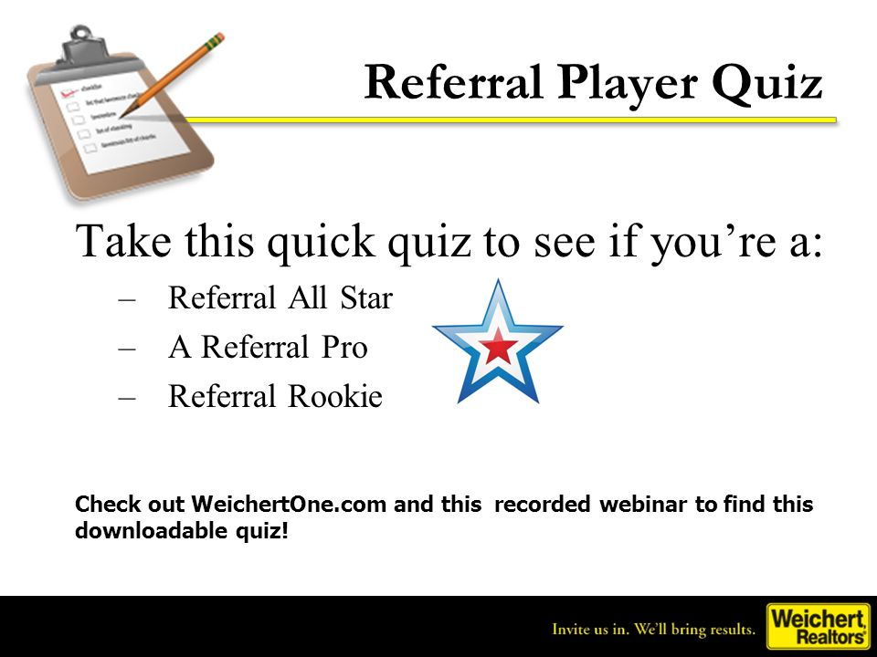 Referral Player Quiz Take this quick quiz to see if you're a:
