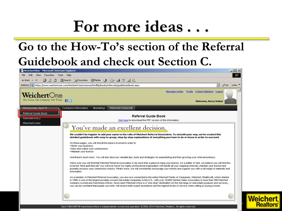 For more ideas . . . Go to the How-To's section of the Referral Guidebook and check out Section C.