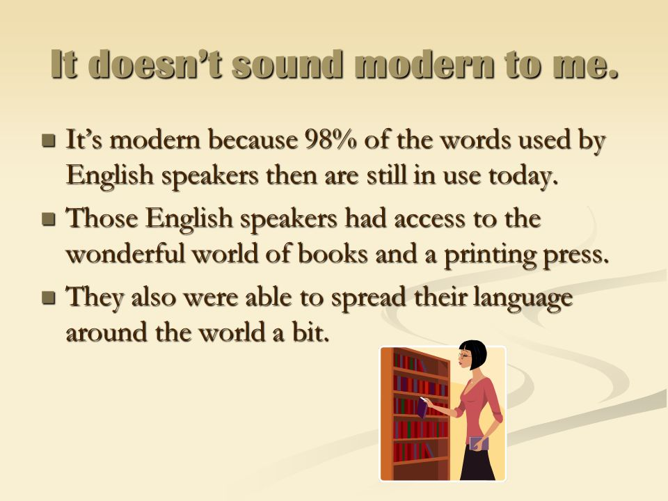 It doesn't sound modern to me.