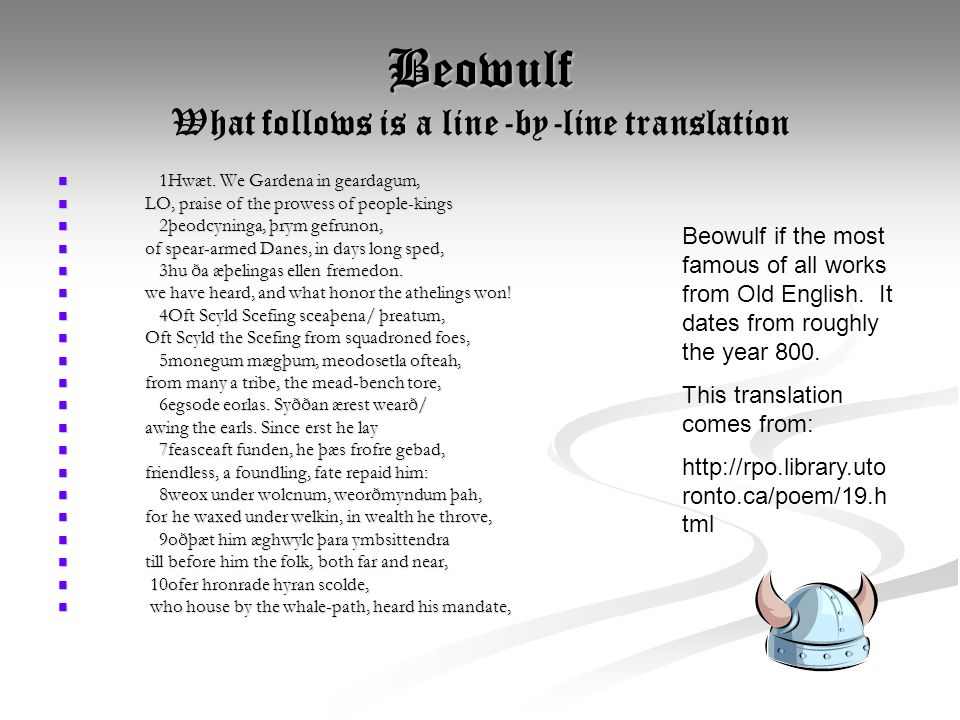 Beowulf What follows is a line-by-line translation