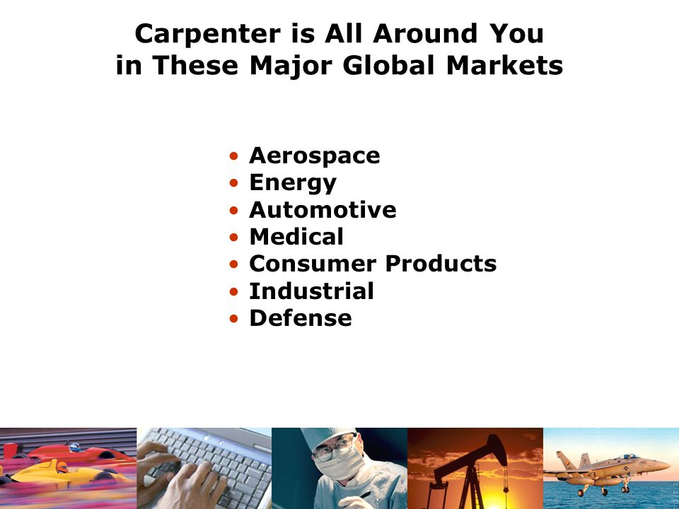 Carpenter is All Around You in These Major Global Markets