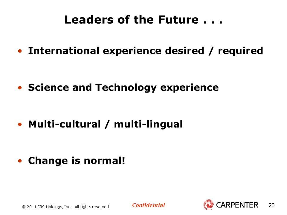 Leaders of the Future . . . International experience desired / required. Science and Technology experience.