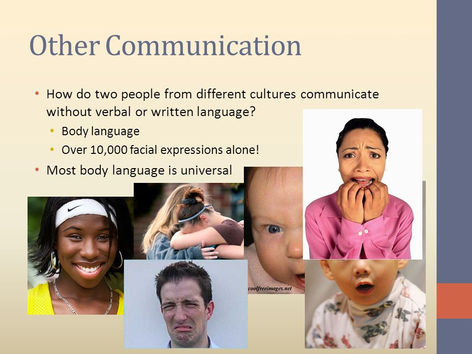 Other Communication How do two people from different cultures communicate without verbal or written language