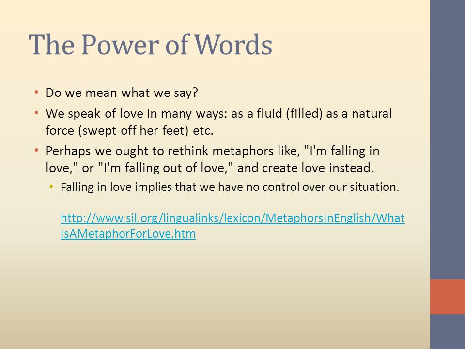 The Power of Words Do we mean what we say