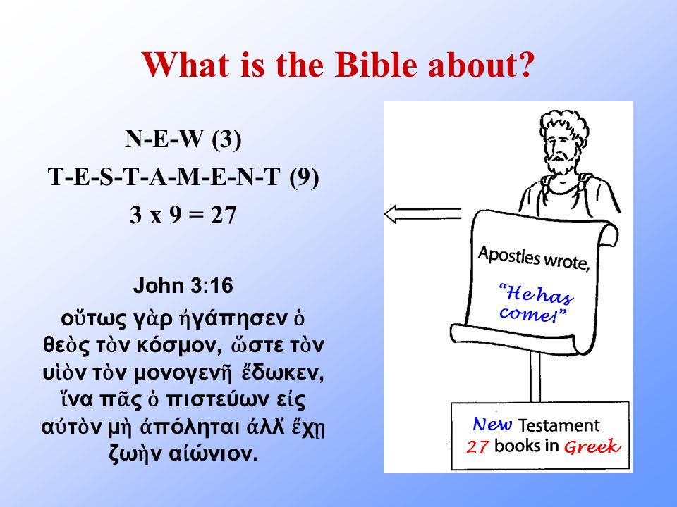 What is the Bible about N-E-W (3) T-E-S-T-A-M-E-N-T (9) 3 x 9 = 27