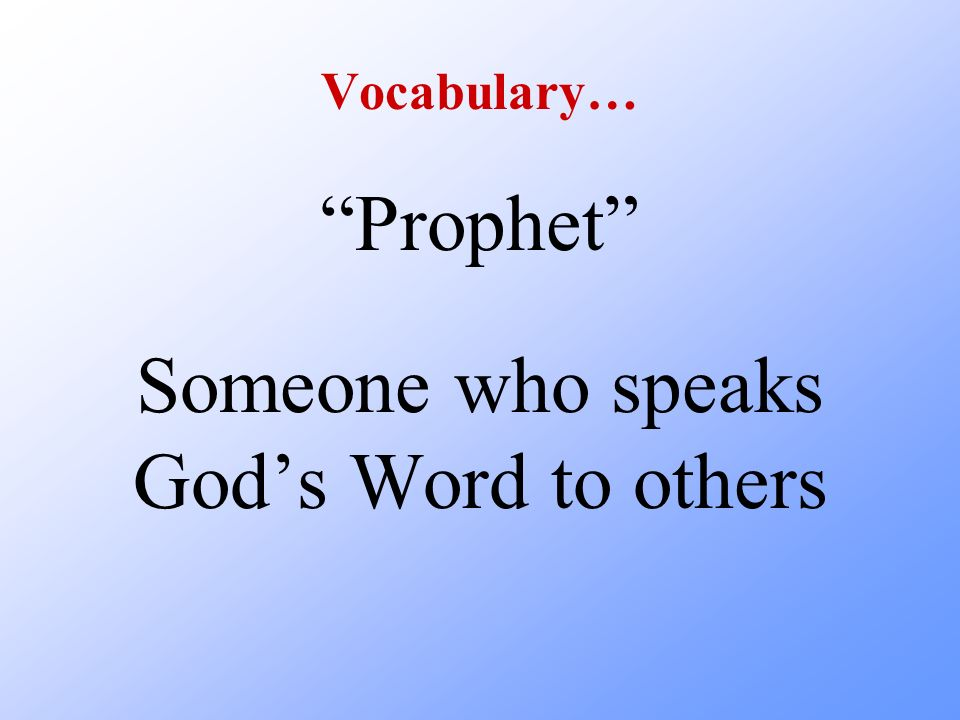 Someone who speaks God's Word to others
