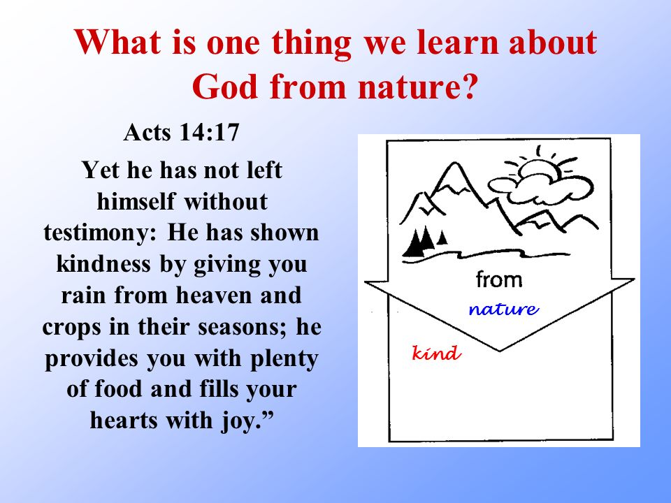 What is one thing we learn about God from nature