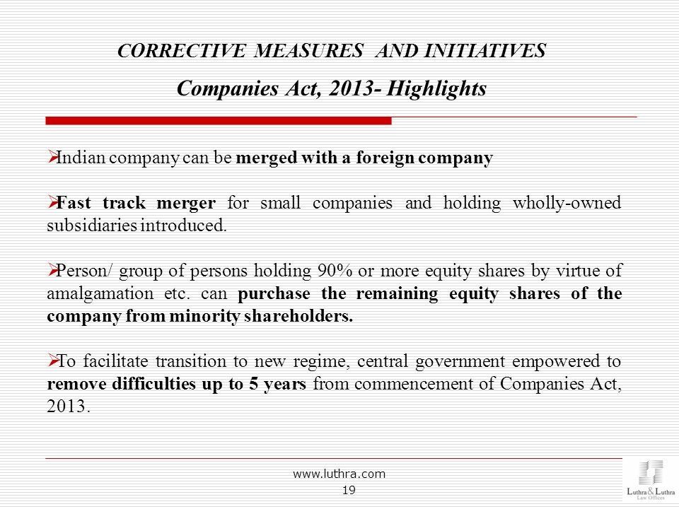 CORRECTIVE MEASURES AND INITIATIVES Companies Act, 2013- Highlights