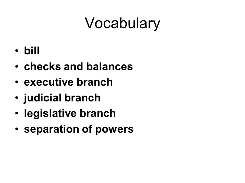 Vocabulary bill checks and balances executive branch judicial branch