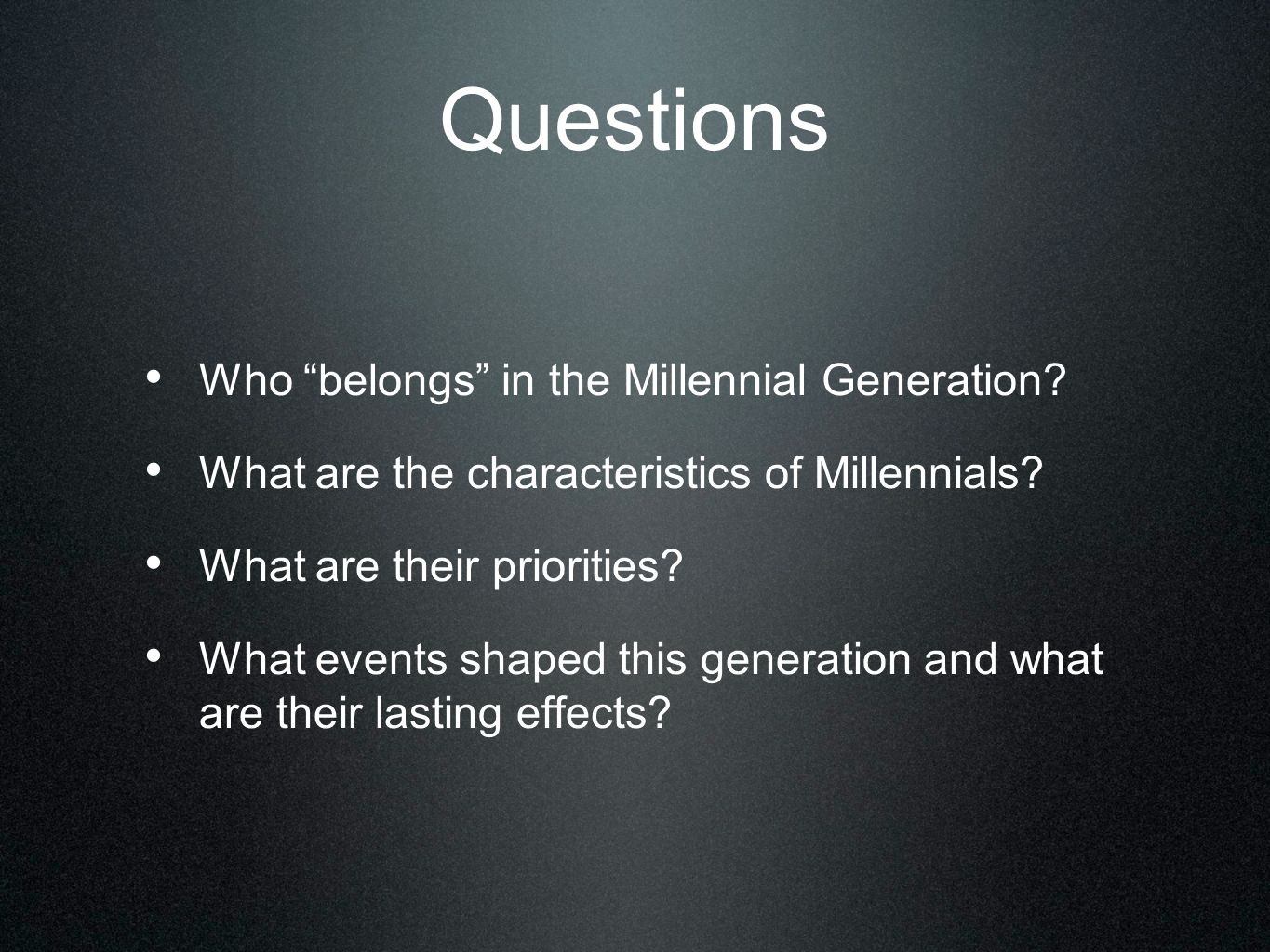 Questions Who belongs in the Millennial Generation
