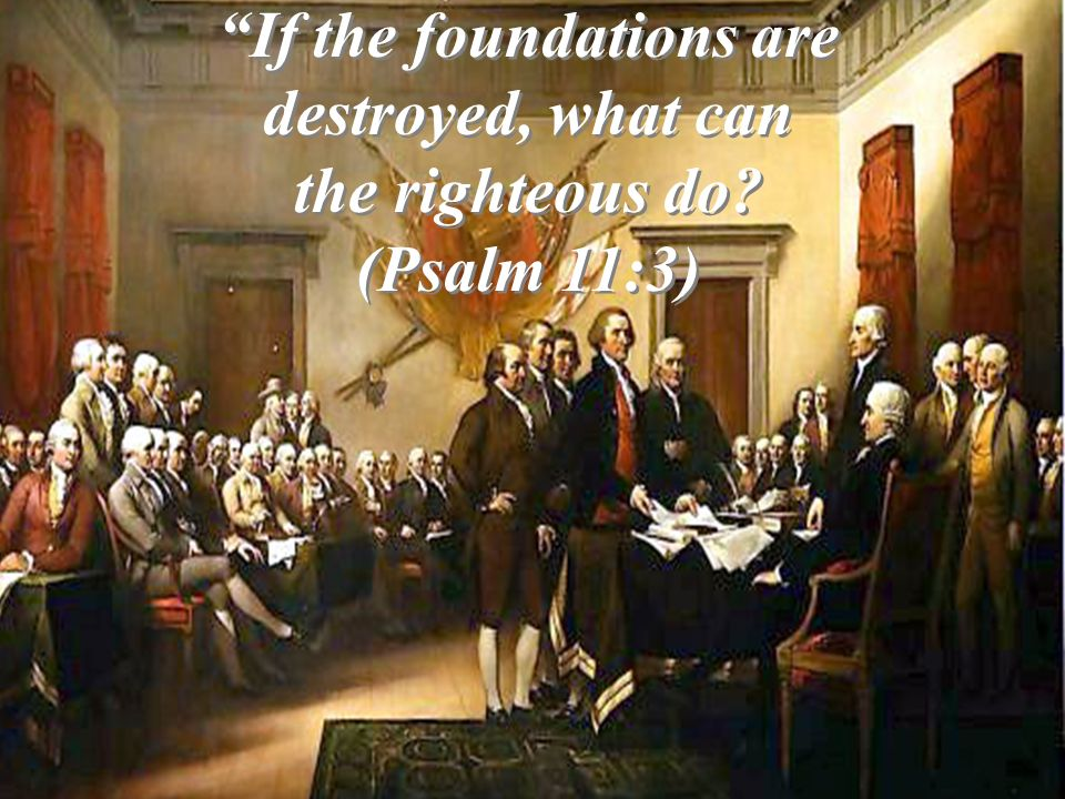 If the foundations are destroyed, what can the righteous do