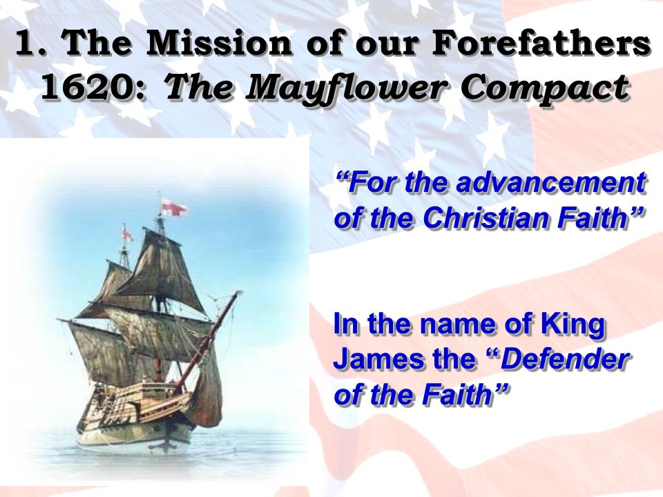 1. The Mission of our Forefathers 1620: The Mayflower Compact