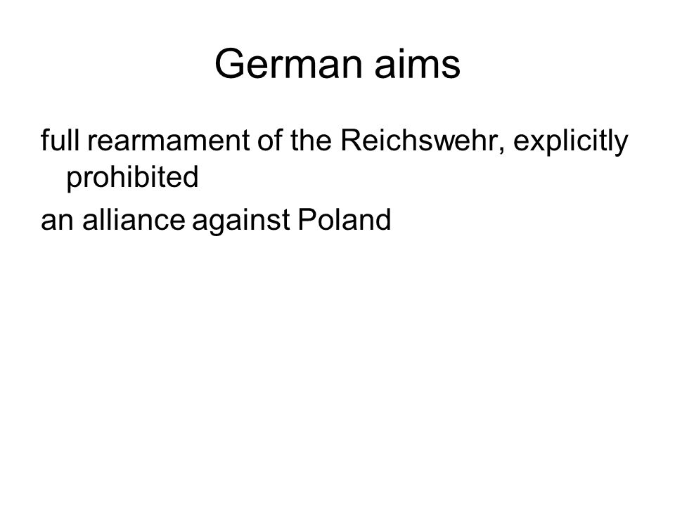 German aims full rearmament of the Reichswehr, explicitly prohibited