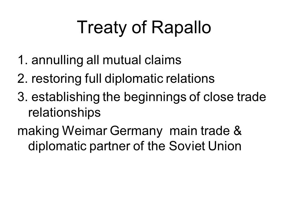Treaty of Rapallo 1. annulling all mutual claims