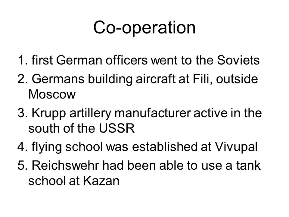 Co-operation 1. first German officers went to the Soviets