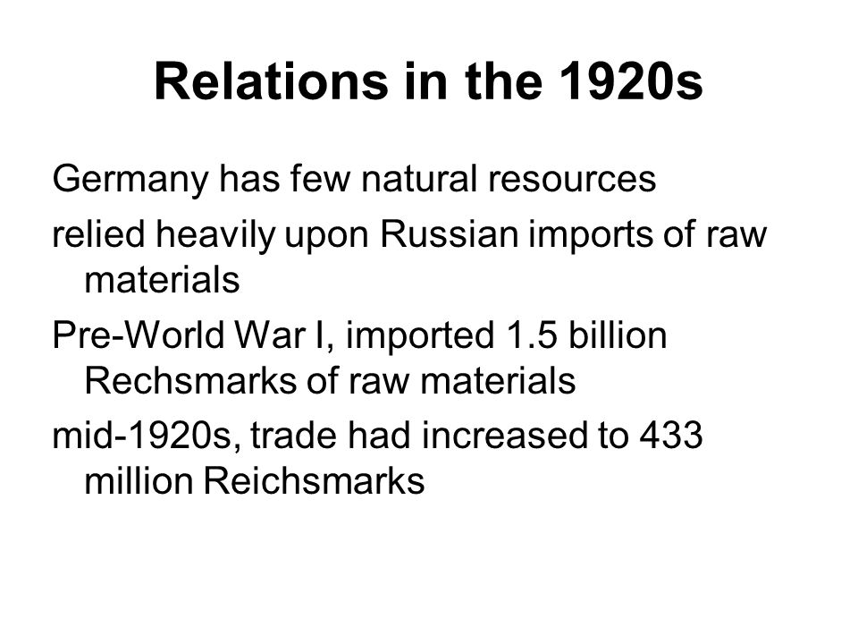 Relations in the 1920s Germany has few natural resources