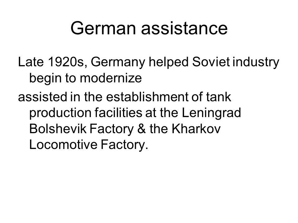 German assistance Late 1920s, Germany helped Soviet industry begin to modernize.