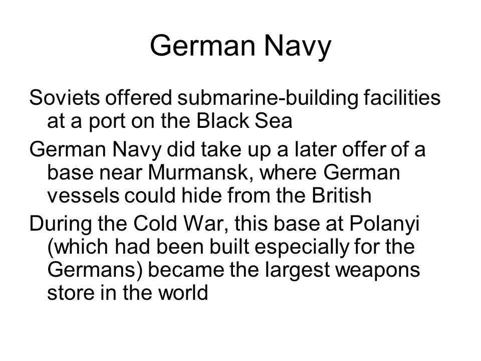 German Navy Soviets offered submarine-building facilities at a port on the Black Sea.