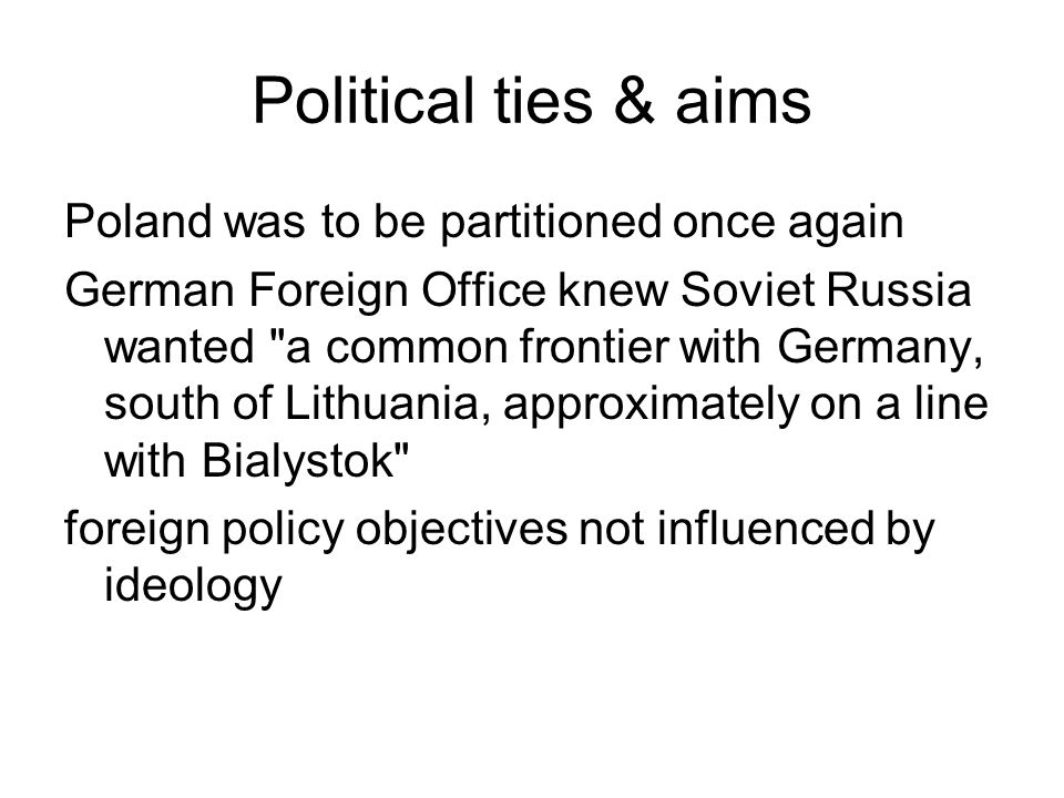 Political ties & aims Poland was to be partitioned once again