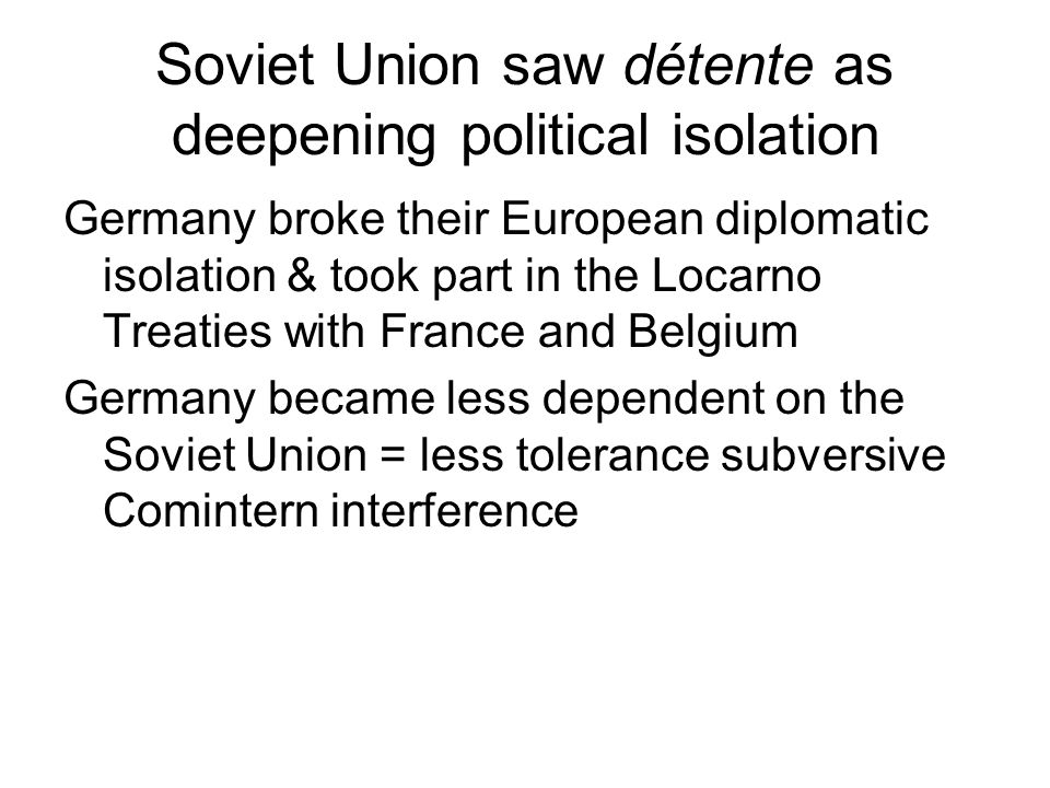 Soviet Union saw détente as deepening political isolation