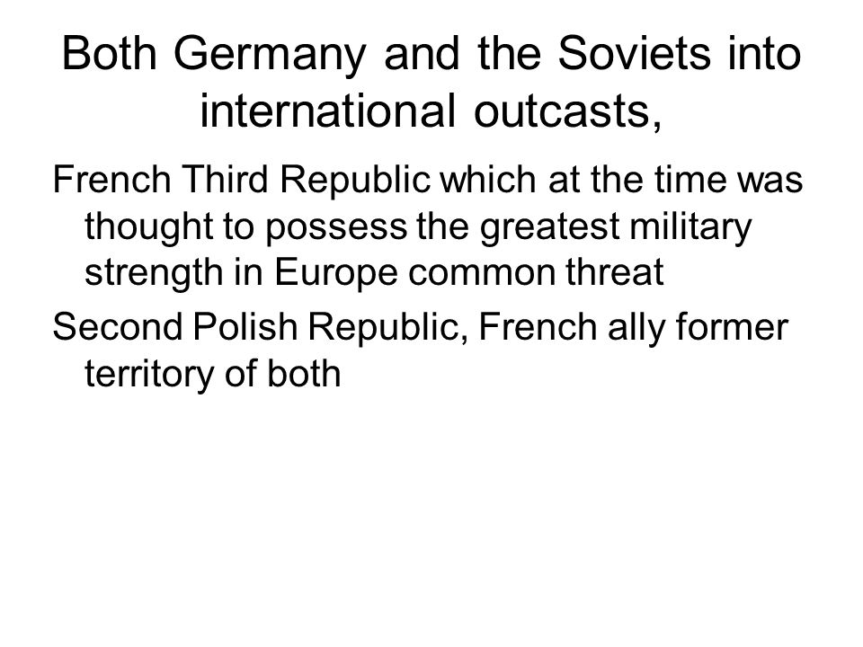 Both Germany and the Soviets into international outcasts,