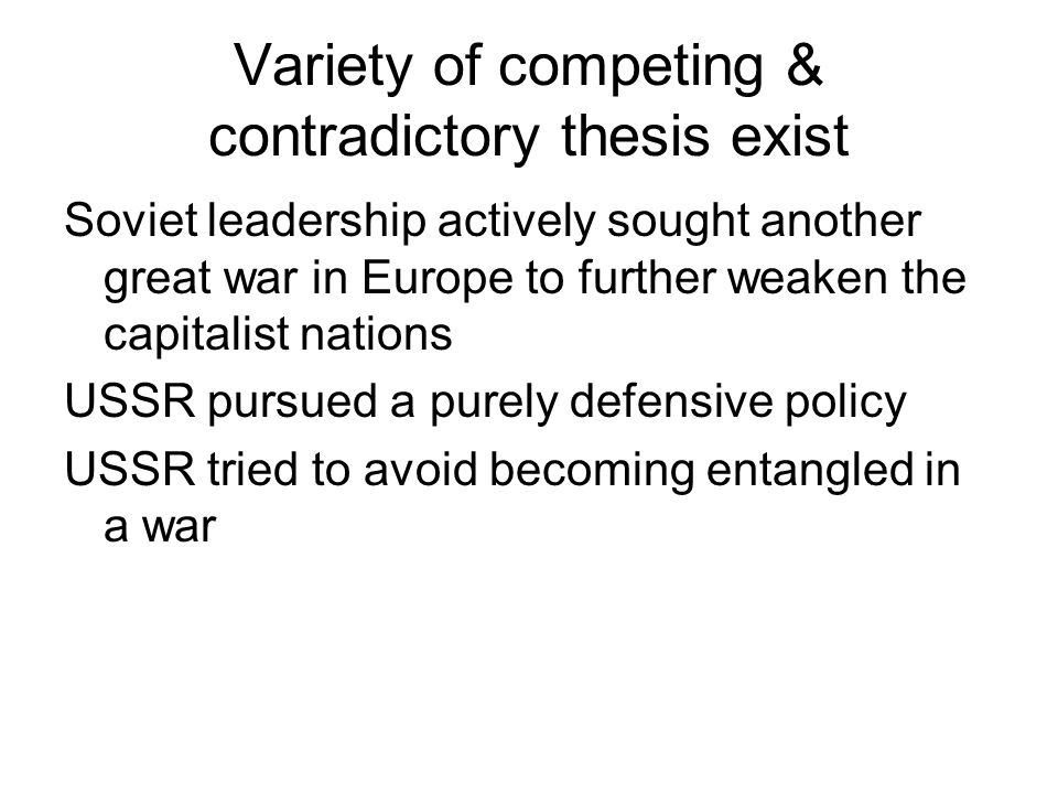 Variety of competing & contradictory thesis exist