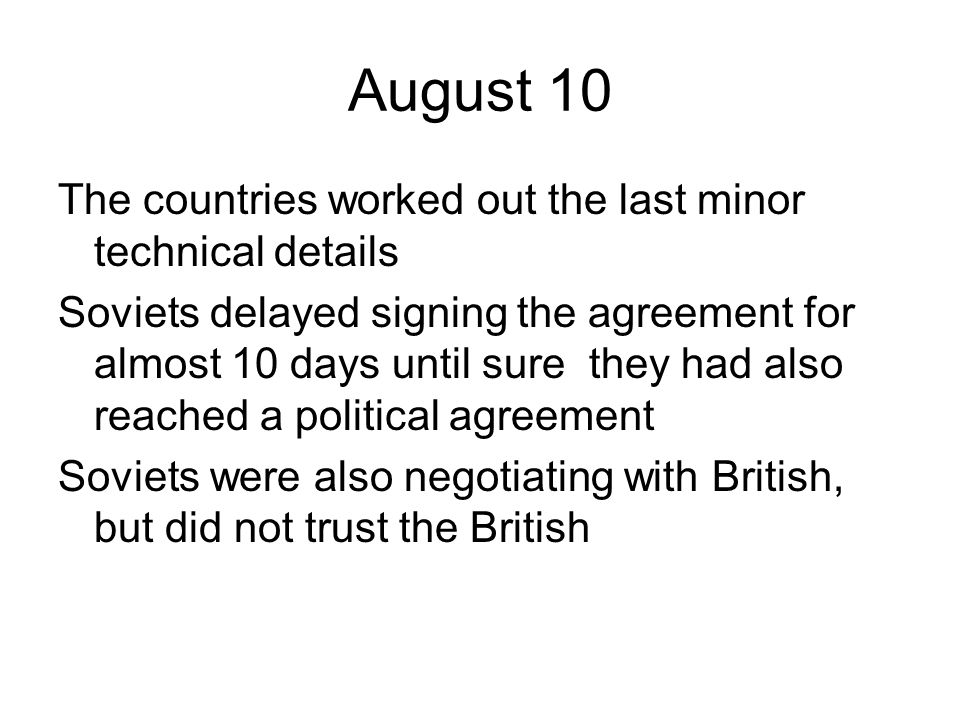 August 10 The countries worked out the last minor technical details