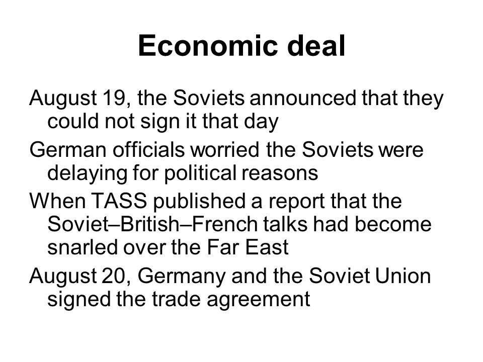 Economic deal August 19, the Soviets announced that they could not sign it that day.