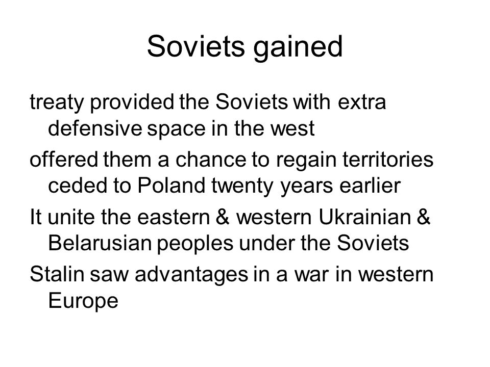 Soviets gained treaty provided the Soviets with extra defensive space in the west.
