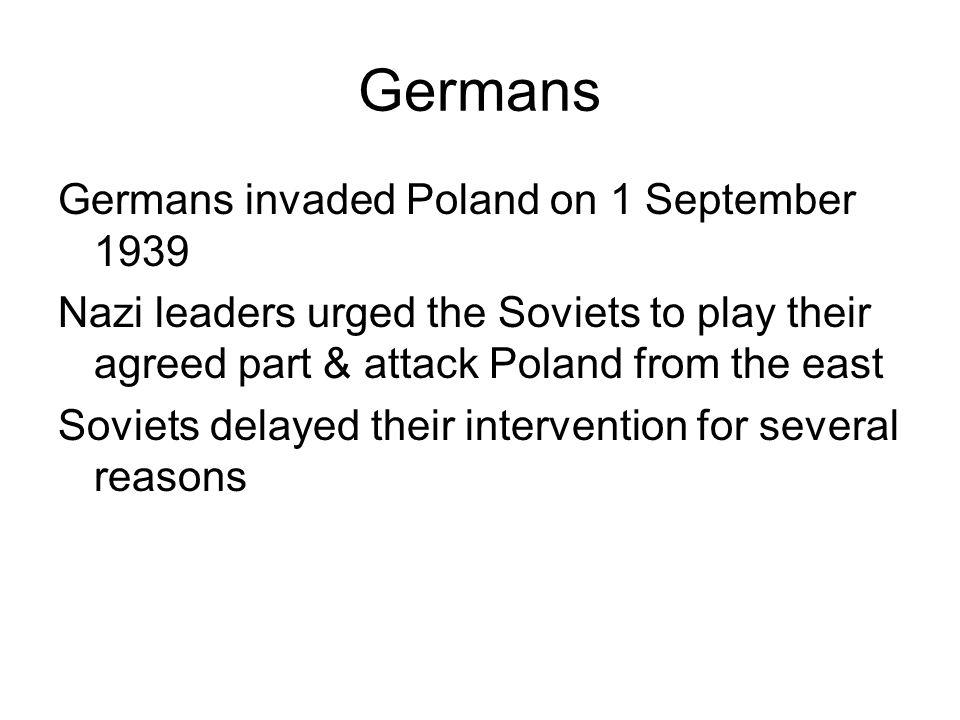 Germans Germans invaded Poland on 1 September 1939