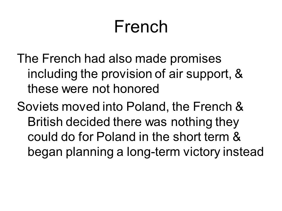 French The French had also made promises including the provision of air support, & these were not honored.
