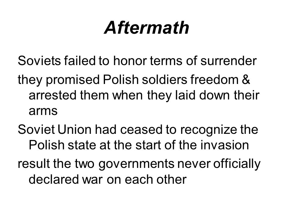 Aftermath Soviets failed to honor terms of surrender
