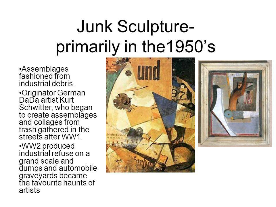 Junk Sculpture- primarily in the1950's