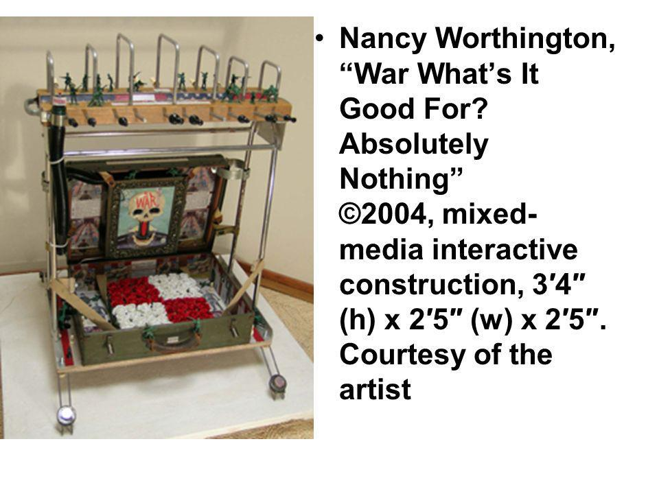 Nancy Worthington, War What's It Good For