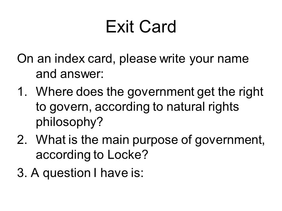 Exit Card On an index card, please write your name and answer: