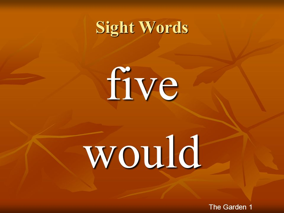 Sight Words five would The Garden 1