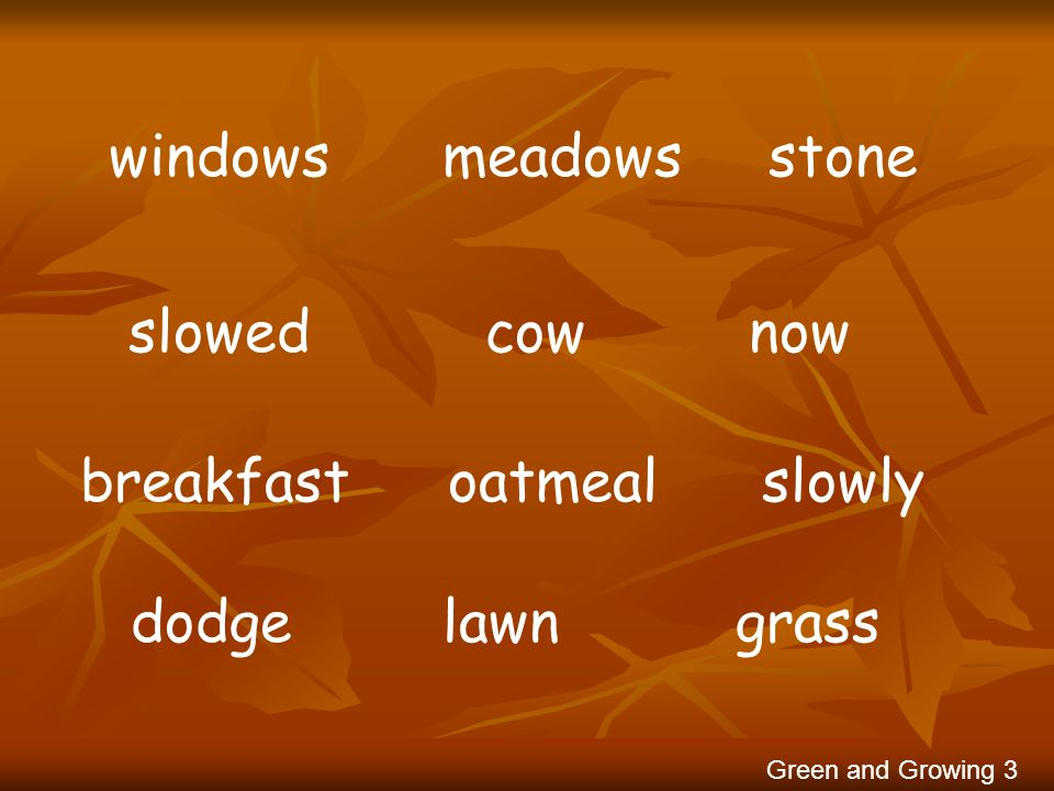 windows meadows stone slowed cow now breakfast oatmeal slowly dodge