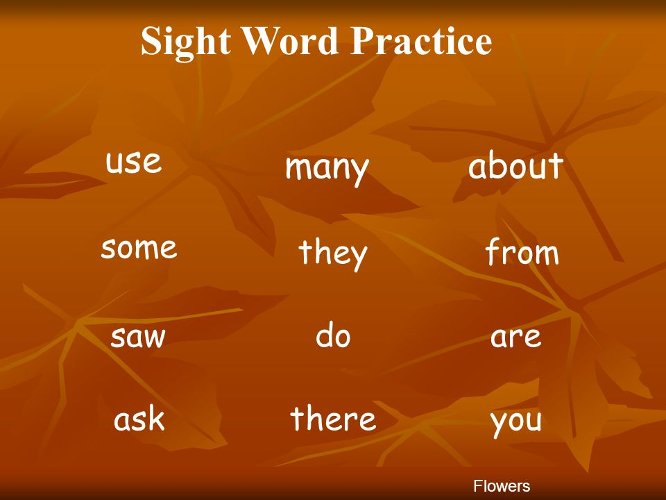 Sight Word Practice use many about some they from saw do are ask there